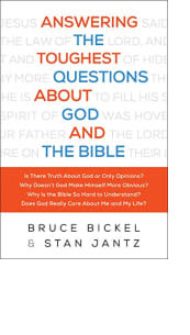 Answering the Toughest Questions About God and the Bible by Bruce Bickel and Stan Jantz