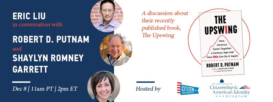 A discussion with Eric Liu, Robert Putnam, and Shaylyn Romney Garrett