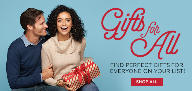 gifts for all. find perfect gifts for everyone on your list! shop all.