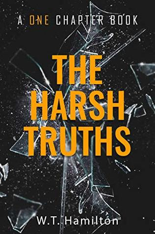 The Harsh Truths by W.T. Hamilton