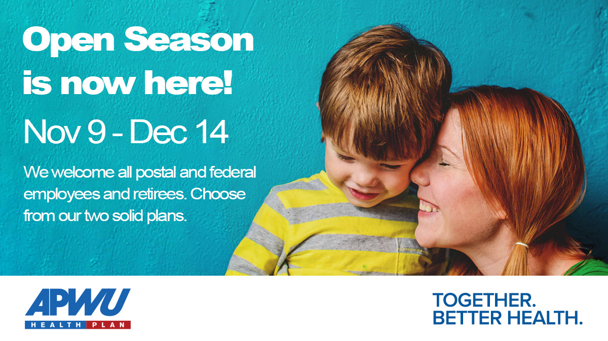 Open Season is now here! Nov 9 - Dec 14. We welcome all postal and federal employees and retirees. Image of toddler and mother.