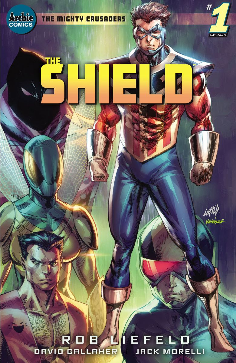 THE MIGHTY CRUSADERS: THE SHIELD #1: CVR F Liefeld