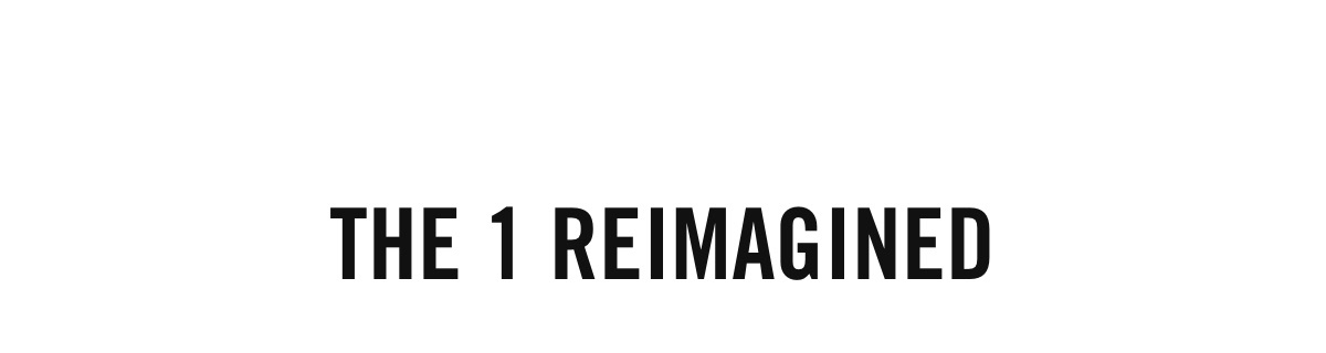 THE 1 REIMAGINED