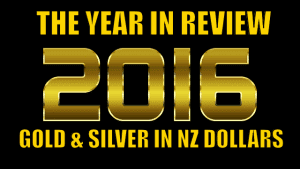 Gold & Silver in NZ Dollars: 2016 in Review & Our Guess For 2017