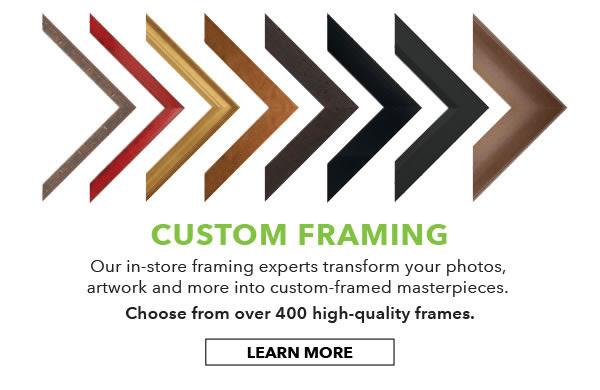 Custom Framing. Learn More.