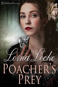 Poacher's Prey by Lorna Locke