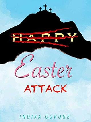 Easter Attack  by Indika Guruge