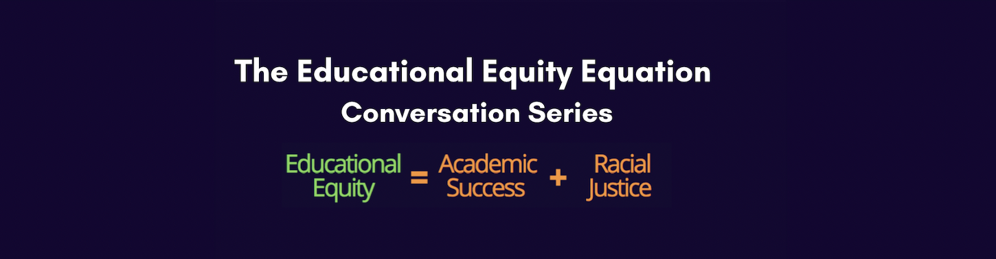 The Educational Equity Equation Conversation Series