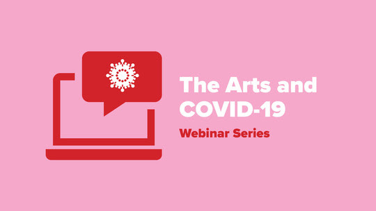 Persevering: The Arts and COVID-19 Webinar Series