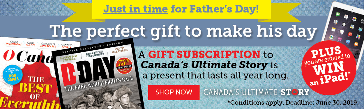 Give a gift subscription to Canada's Ultimate Story!