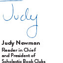 Judy Newman, Reader in Chief and President of Scholastic Book Clubs