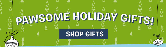 Shop Pawsome Holiday Gifts