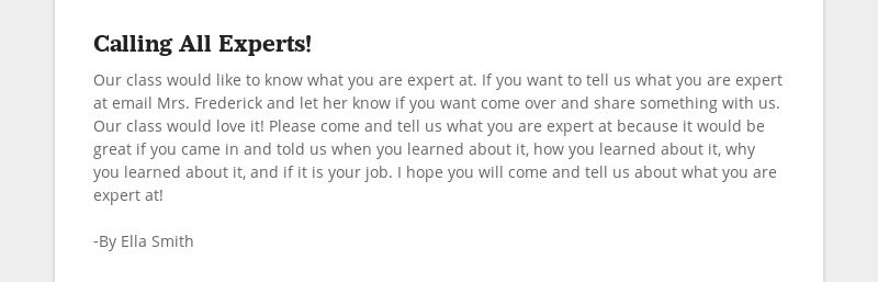 Calling All Experts! Our class would like to know what you are expert at. If you want to tell us...