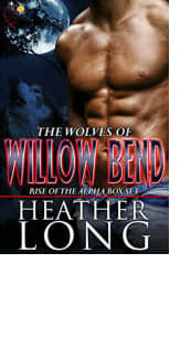 The Wolves of Willow Bend: Rise of the Alpha Box Set by Heather Long