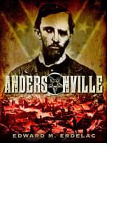 Andersonville by Edward M. Erdelac