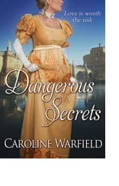 Dangerous Secrets by Caroline Warfield