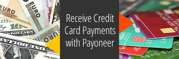 Receive Credit Card Payments from Clients with Payoneer!