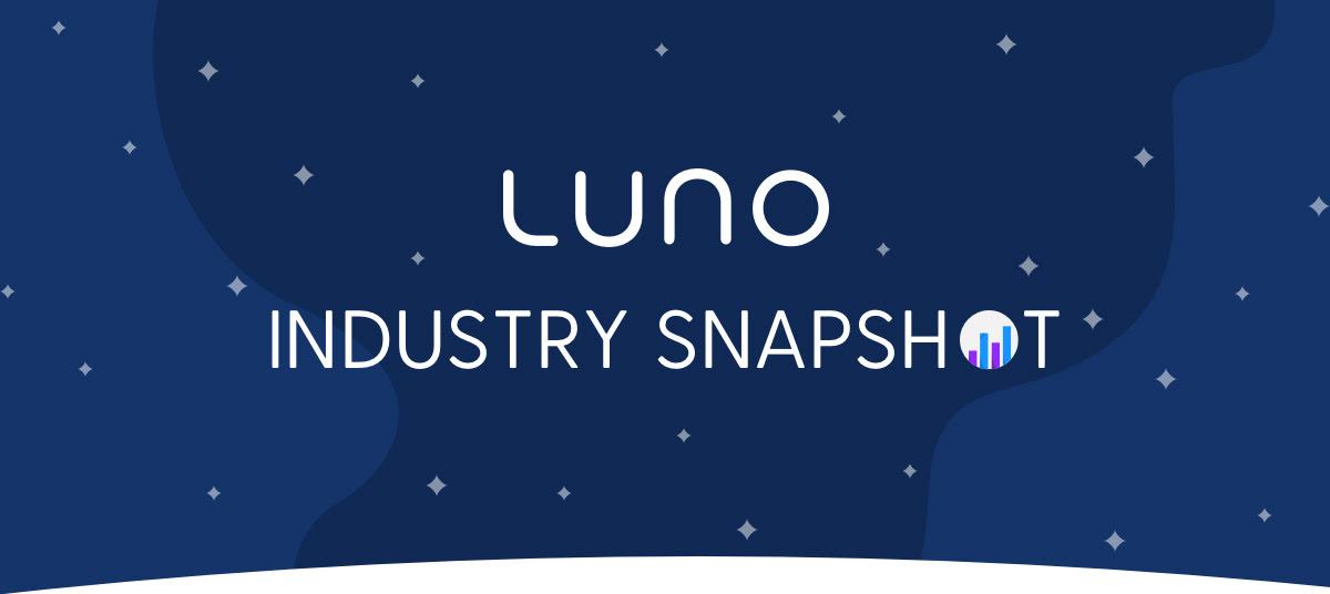 LUNO INDUSTRY SNAPSHOT