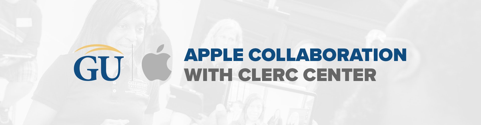 "An image with Gallaudet's and Apple's logo is visible with the phrase ""Apple Collaboration with Clerc Center"""