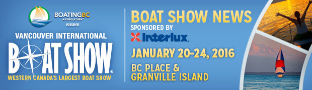 Vancouver Boat Show_ January 20-24_ 2016