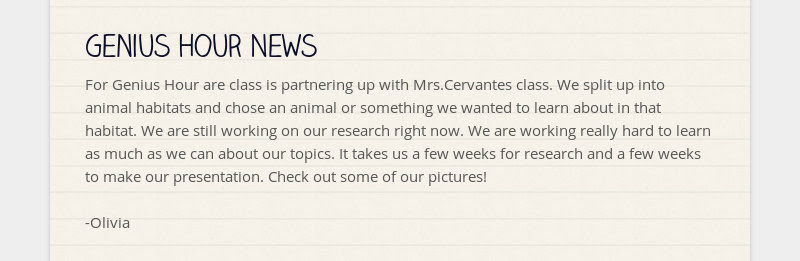 Genius Hour News For Genius Hour are class is partnering up with Mrs.Cervantes class. We split up...