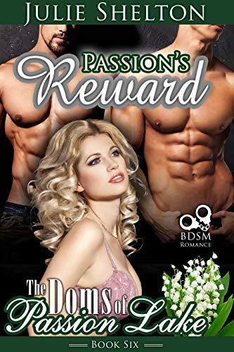 Cover for 'Passion's Reward (The Doms of Passion Lake Book 6)'