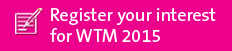 Register your Interest WTM 2015