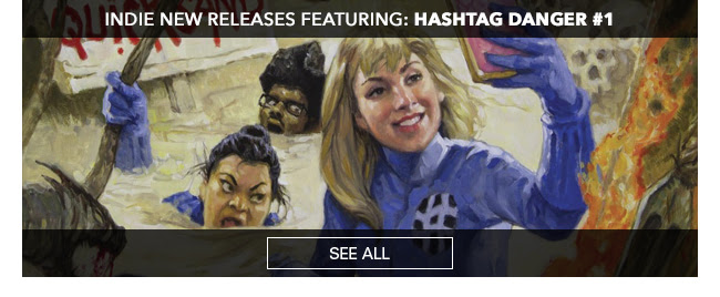 Indie New Releases featuring Hashtag Danger #1 See All