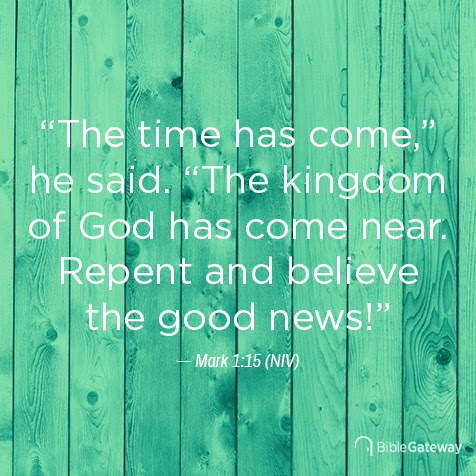 Read Mark 1:15 on Bible Gateway.