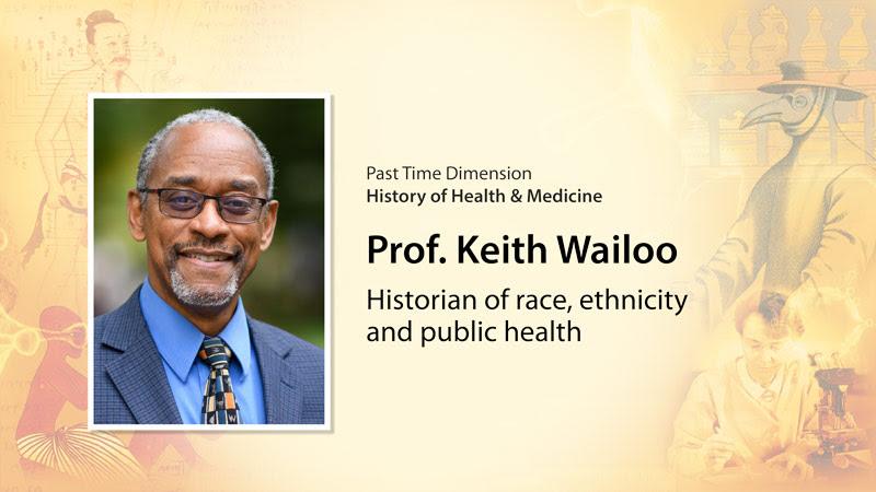Prof. Keith Wailoo