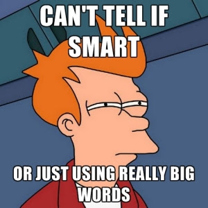 cant-tell-if-smart-or-just-using-really-big-words