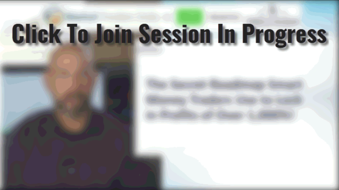 Click To Join Session In Progress