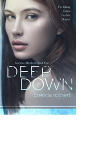 Deep Down by Brenda Rothert