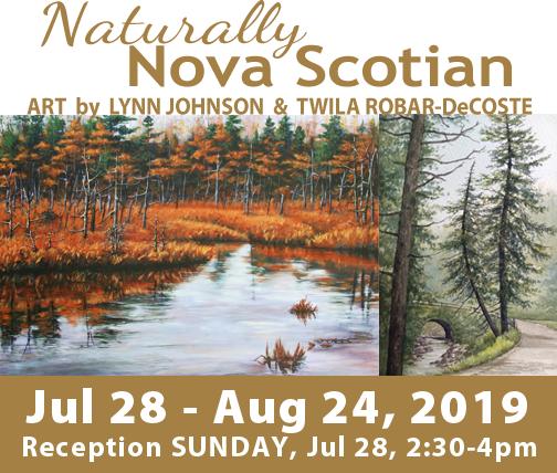 Naturally Nova Scotian, art by Twila Robar-DeCoste & Lynn Johnson, Jul 28-Aug 24, 2019