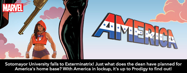 AMERICA #9 Sotomayor University falls to Exterminatrix! Just what does the domineering dean have planned for America's home base? With America in lockup, it's up to Prodigy to find out!