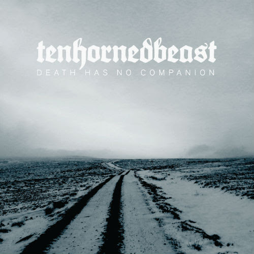 "Tenhornedbeast - ""Death Has No Copanion"" out on Cold Spring"