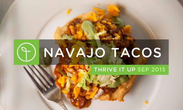 Thrive It Up | Navajo Tacos