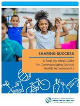 Cover page of Sharing Success: A Step-by-Step Guide for Communicating School Health Achievements