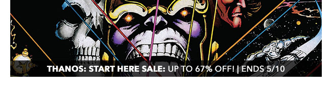 Thanos: Start Here Sale: up to 67% off! | Ends 5/10