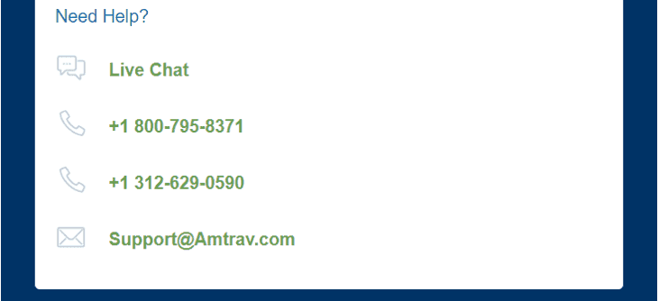 Need Help? | Instant access to 24/7 live AmTrav support! | Live Chat | +1 866-284-5774 | +1 312-525-9805 | Support@Amtrav.com
