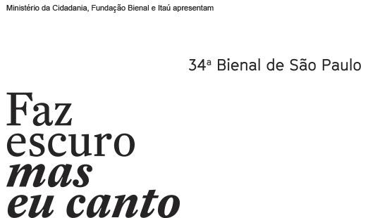 34ª Bienal de São Paulo – Faz escuro mas eu canto