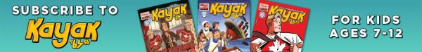 Subscribe to Kayak - for kids ages 7-12!