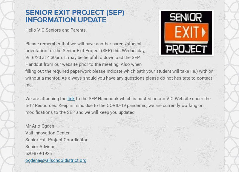 SENIOR EXIT PROJECT (SEP) INFORMATION UPDATE Hello VIC Seniors and Parents, Please remember...