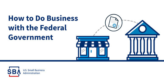 Image of a small business next to a government building with a contract in between and the text 'How to Do Business with the Federal Government.'