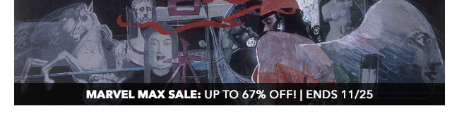 Marvel Max Sale: up to 67% off! | Ends 11/25
