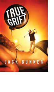 True Grift by Jack Bunker