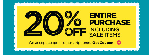 20% OFF ENTIRE PURCHASE INCLUDING SALE ITEMS - We accept coupons on smartphones. Get Coupon