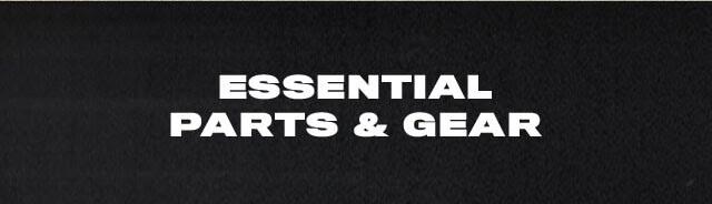 Essential Parts & Gear