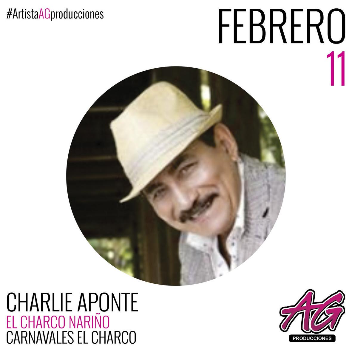 10 AG PRODUCCIONES - CHARLIE APONTE FEBRERO 11