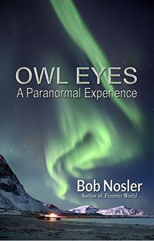 Owl Eyes by Bob Nosler